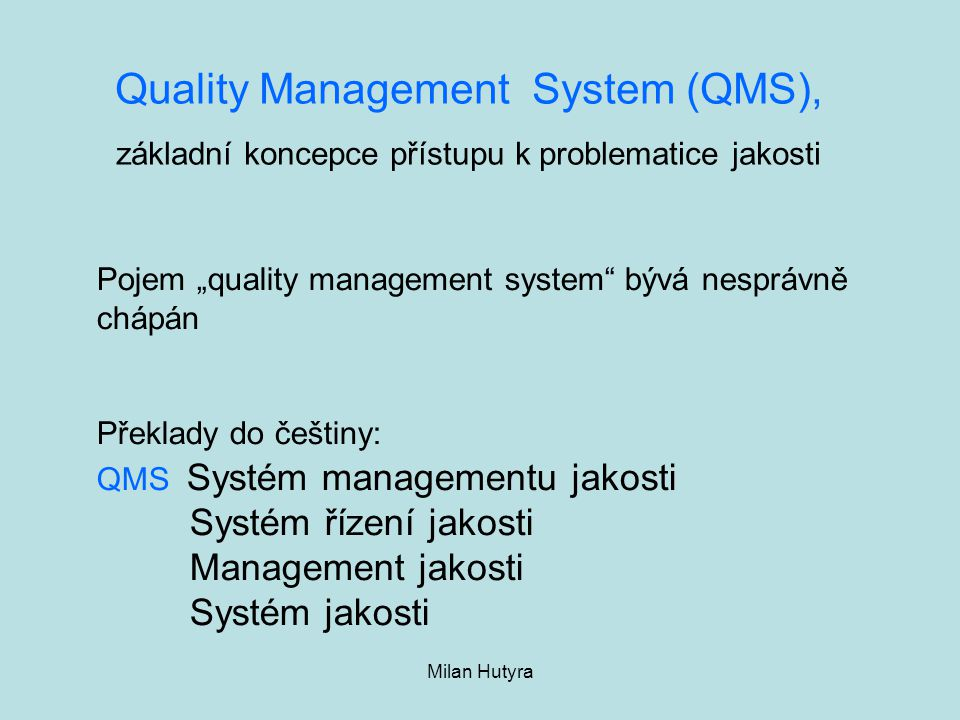 Quality Management System (QMS),