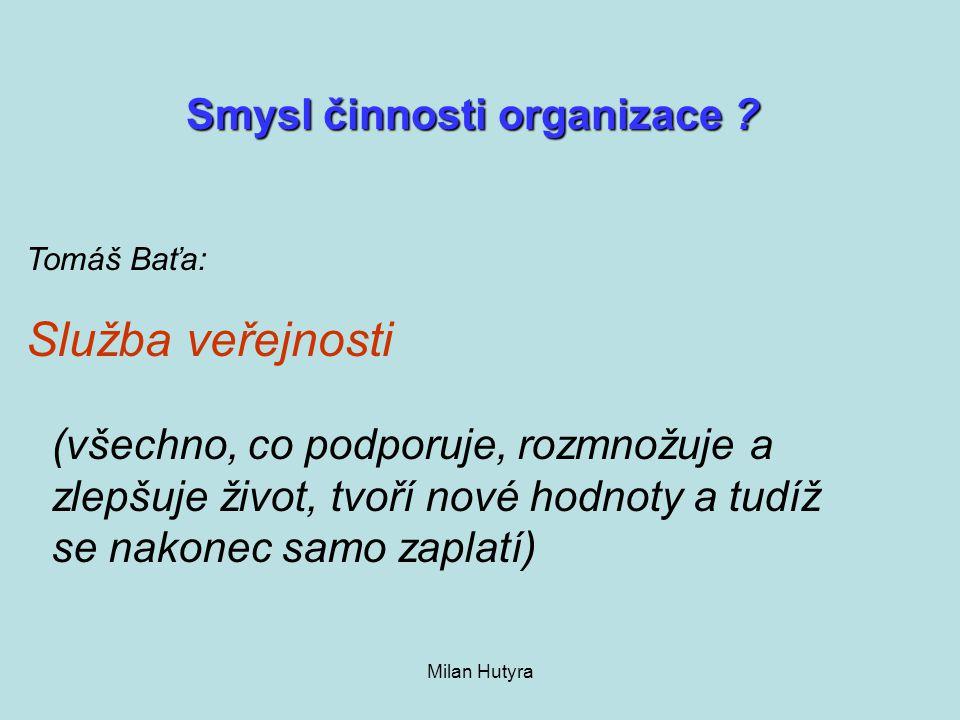 Smysl činnosti organizace