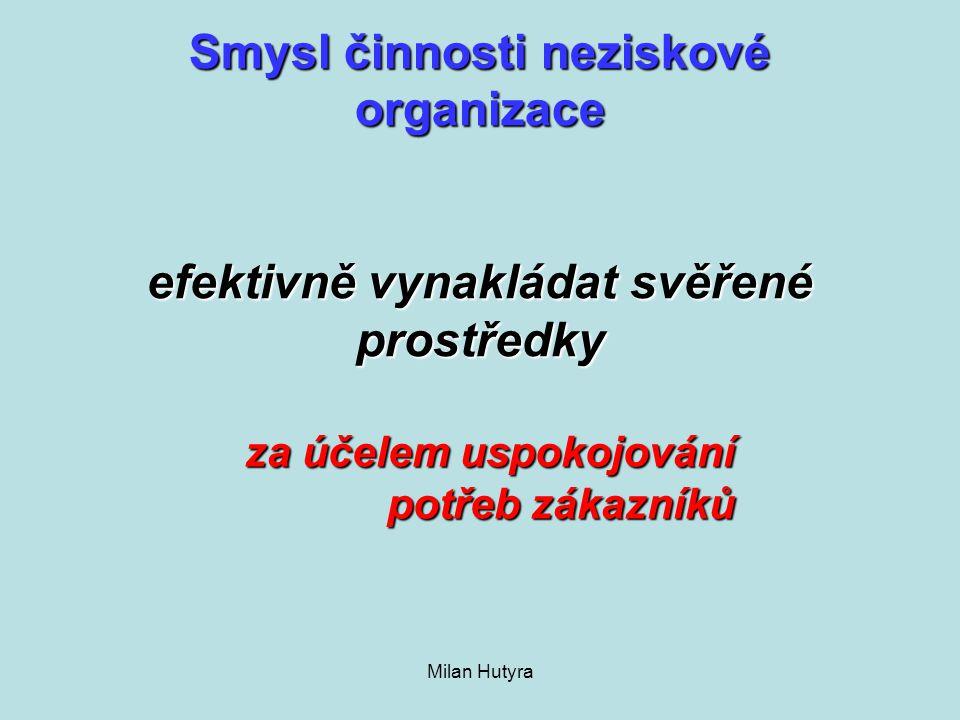Smysl činnosti neziskové organizace efektivně vynakládat svěřené prostředky