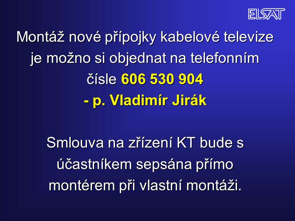 Montáž nové přípojky kabelové televize je možno si objednat na telefonním čísle 606 530 904 - p.