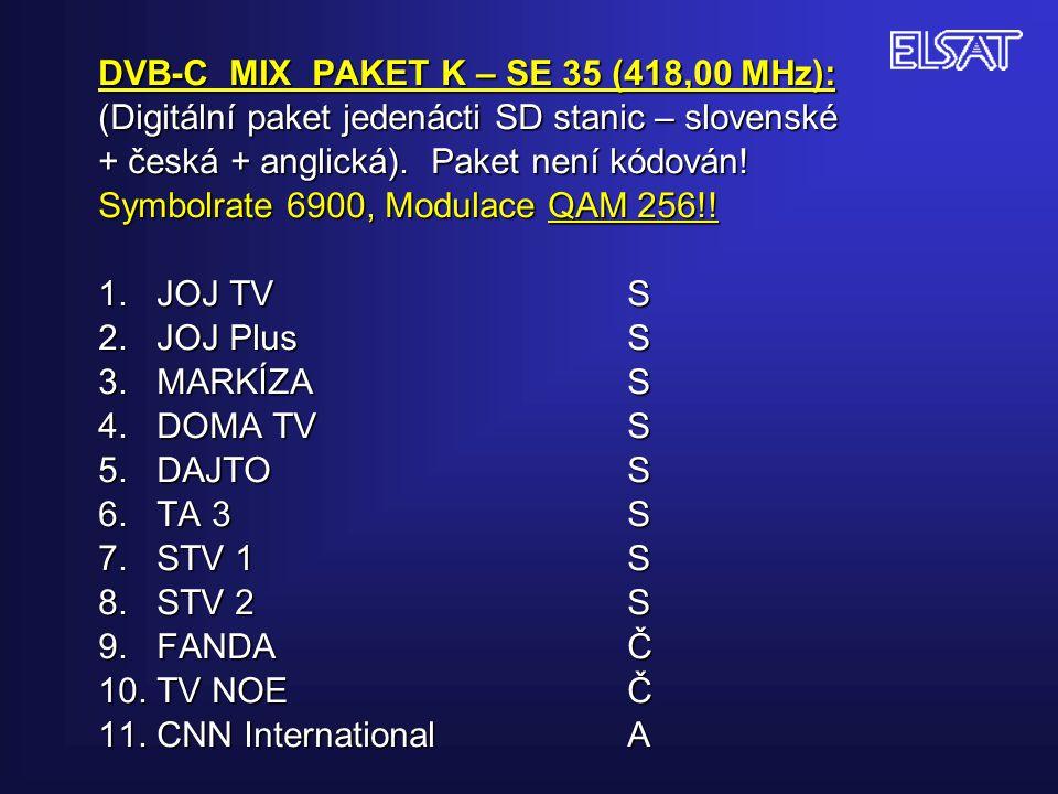 DVB-C MIX PAKET K – SE 35 (418,00 MHz): (Digitální paket jedenácti SD stanic – slovenské + česká + anglická).