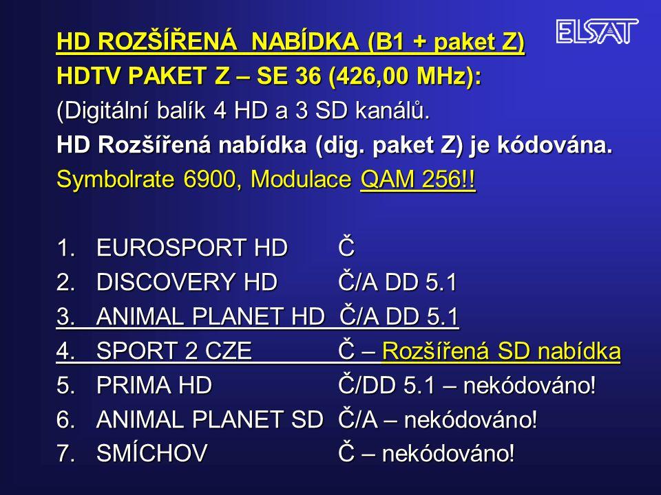 HD ROZŠÍŘENÁ NABÍDKA (B1 + paket Z) HDTV PAKET Z – SE 36 (426,00 MHz): (Digitální balík 4 HD a 3 SD kanálů.
