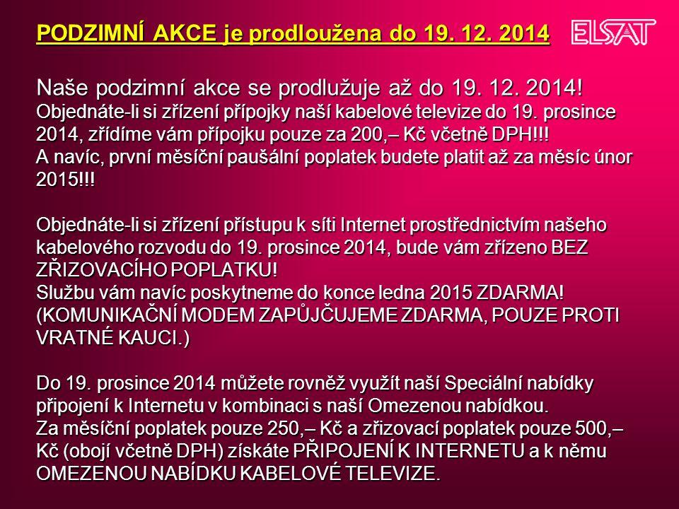 PODZIMNÍ AKCE je prodloužena do 19. 12