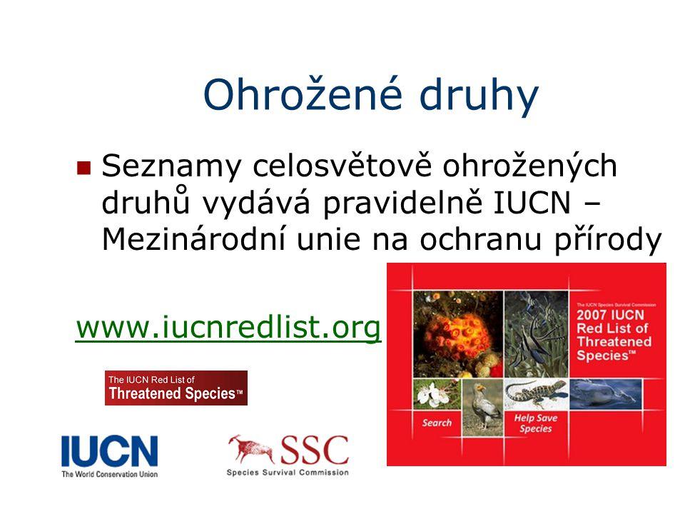 Ohrožené druhy Seznamy celosvětově ohrožených druhů vydává pravidelně IUCN – Mezinárodní unie na ochranu přírody.