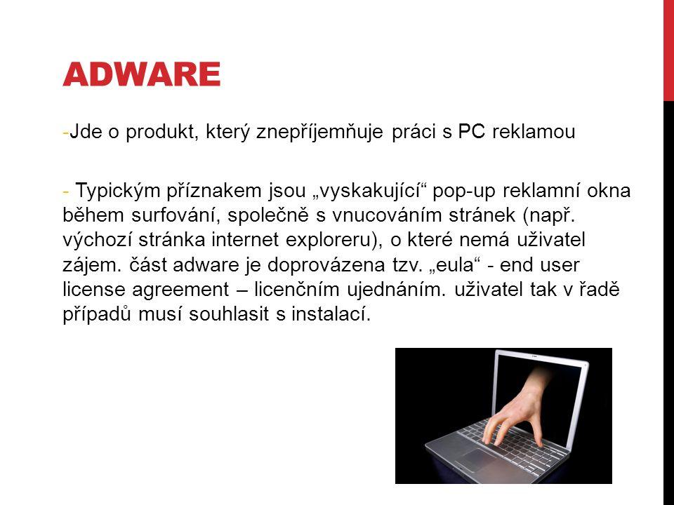 ADWARE Jde o produkt, který znepříjemňuje práci s PC reklamou