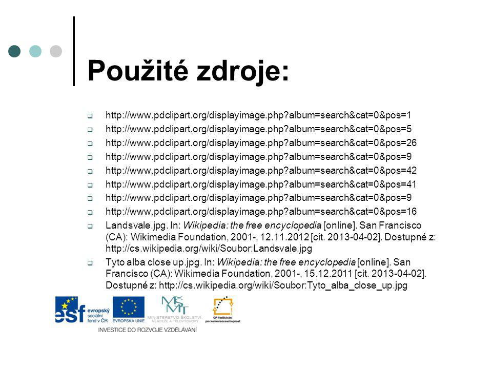 Použité zdroje: http://www.pdclipart.org/displayimage.php album=search&cat=0&pos=1.