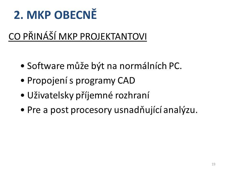 2. MKP OBECNĚ Co přináší MKP projektantovi