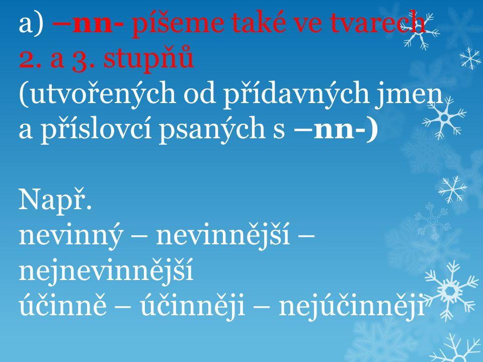 a) –nn- píšeme také ve tvarech 2. a 3
