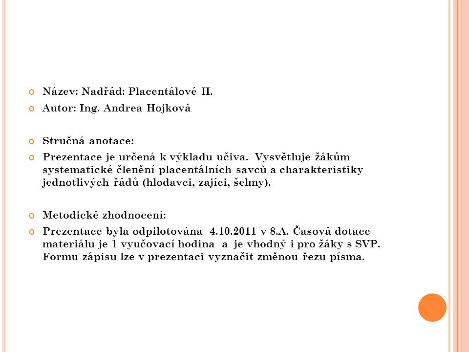 Název: Nadřád: Placentálové II.