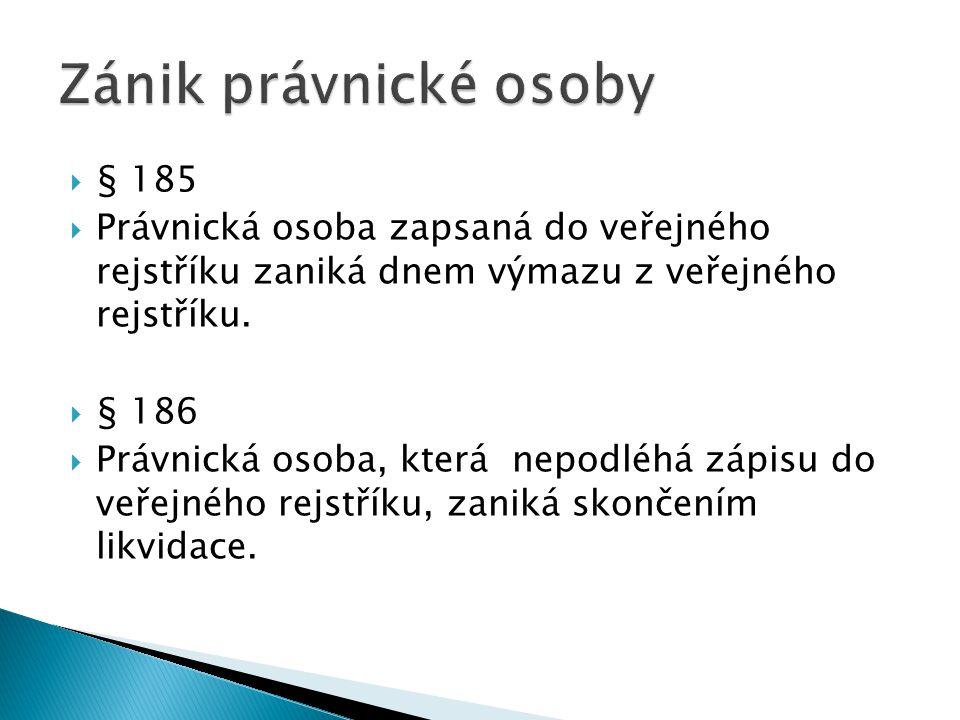 Zánik právnické osoby § 185