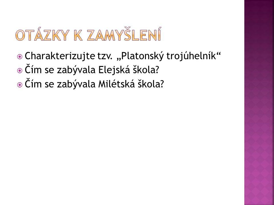"""Otázky k zamyšlení Charakterizujte tzv. """"Platonský trojúhelník"""