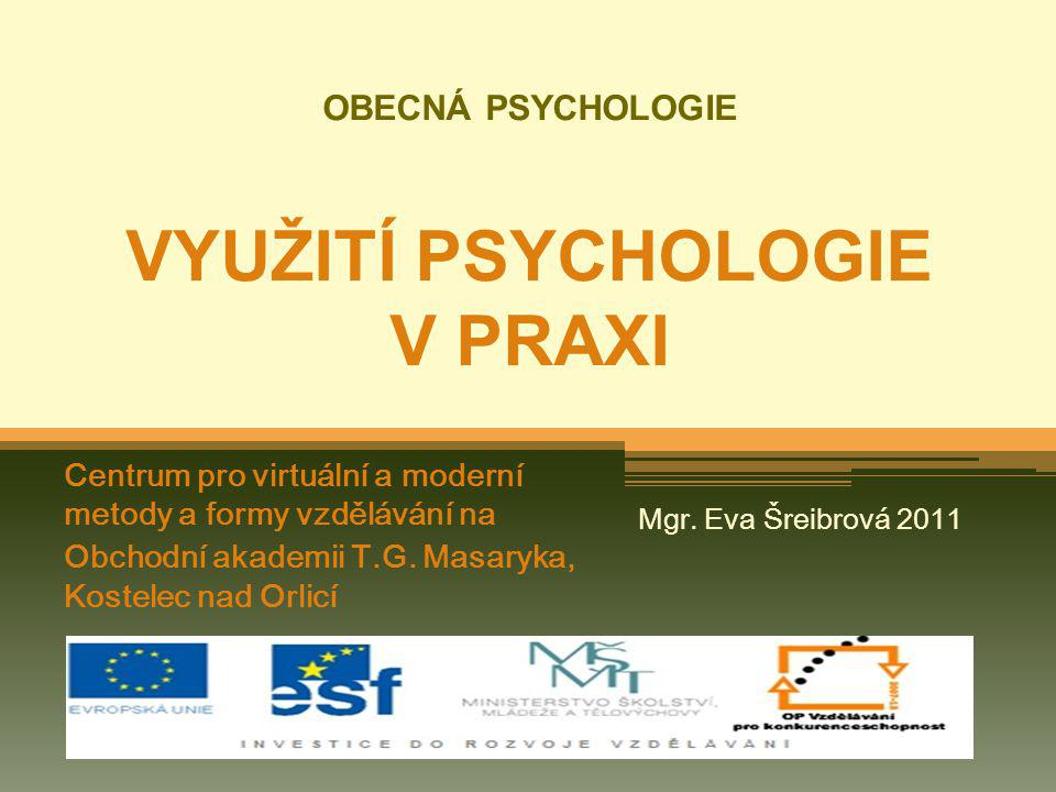 OBECNÁ PSYCHOLOGIE VYUŽITÍ PSYCHOLOGIE V PRAXI