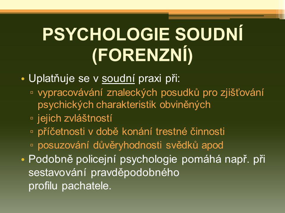 PSYCHOLOGIE SOUDNÍ (FORENZNÍ)
