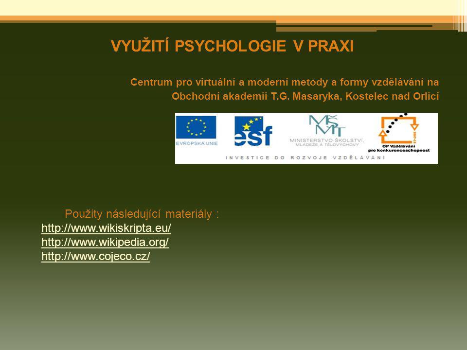 VYUŽITÍ PSYCHOLOGIE V PRAXI
