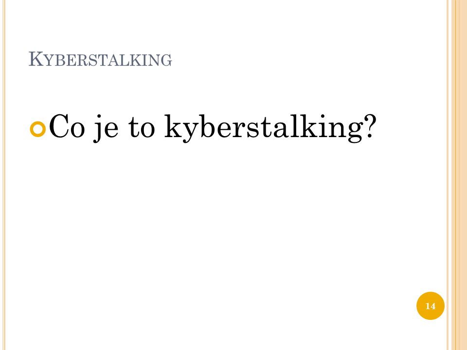 Kyberstalking Co je to kyberstalking