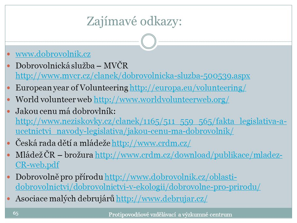 Zajímavé odkazy: www.dobrovolnik.cz