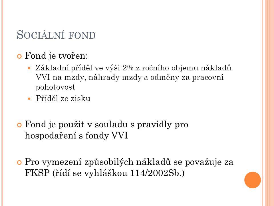 Sociální fond Fond je tvořen: