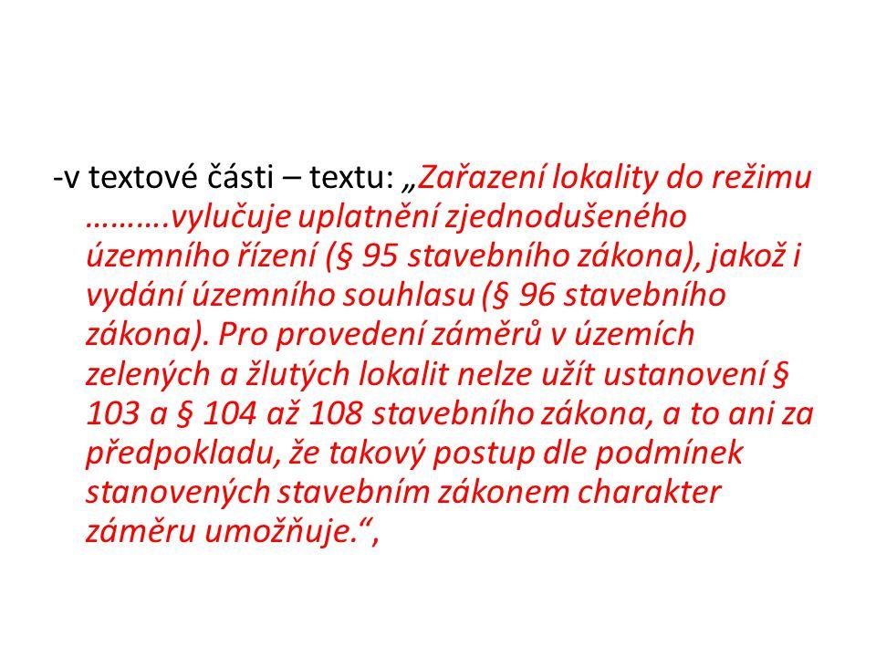 """-v textové části – textu: """"Zařazení lokality do režimu ………"""