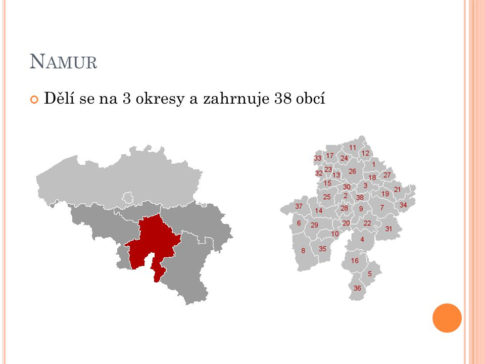 Namur Dělí se na 3 okresy a zahrnuje 38 obcí