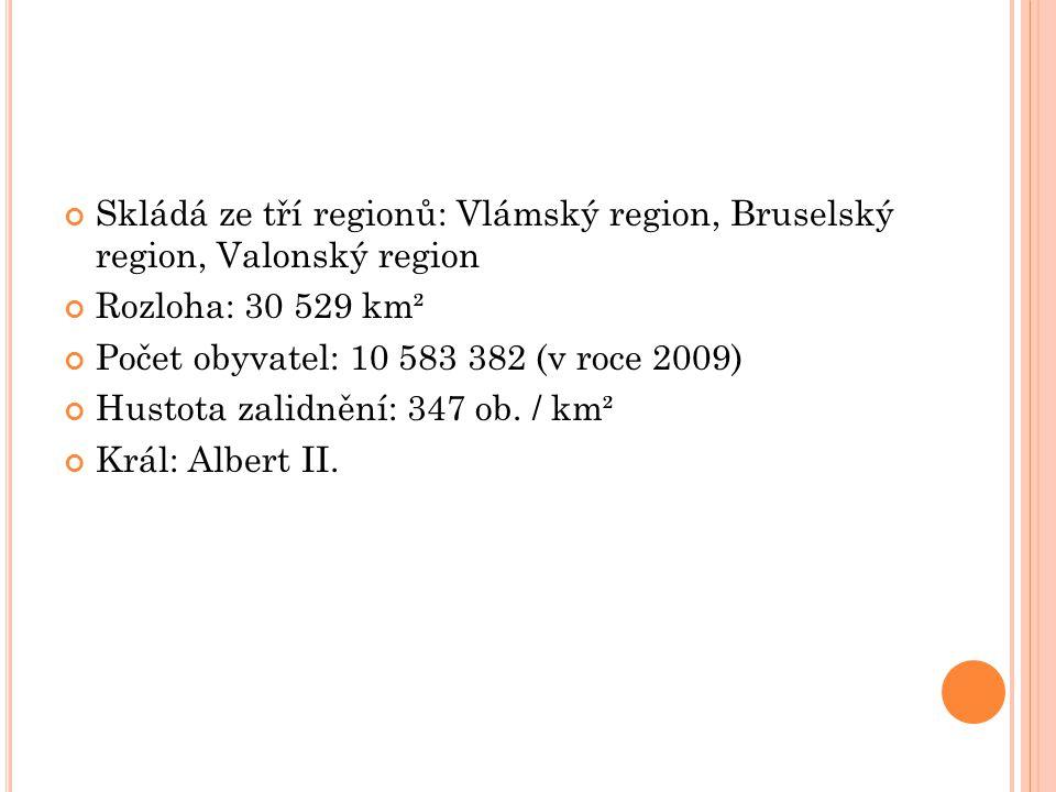 Skládá ze tří regionů: Vlámský region, Bruselský region, Valonský region