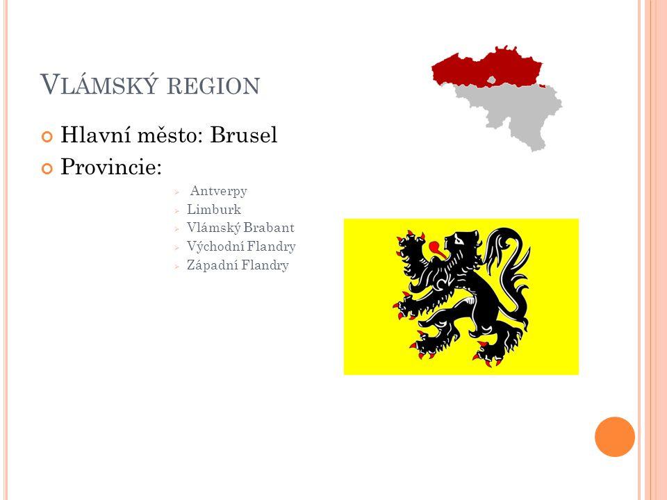 Vlámský region Hlavní město: Brusel Provincie: Antverpy Limburk