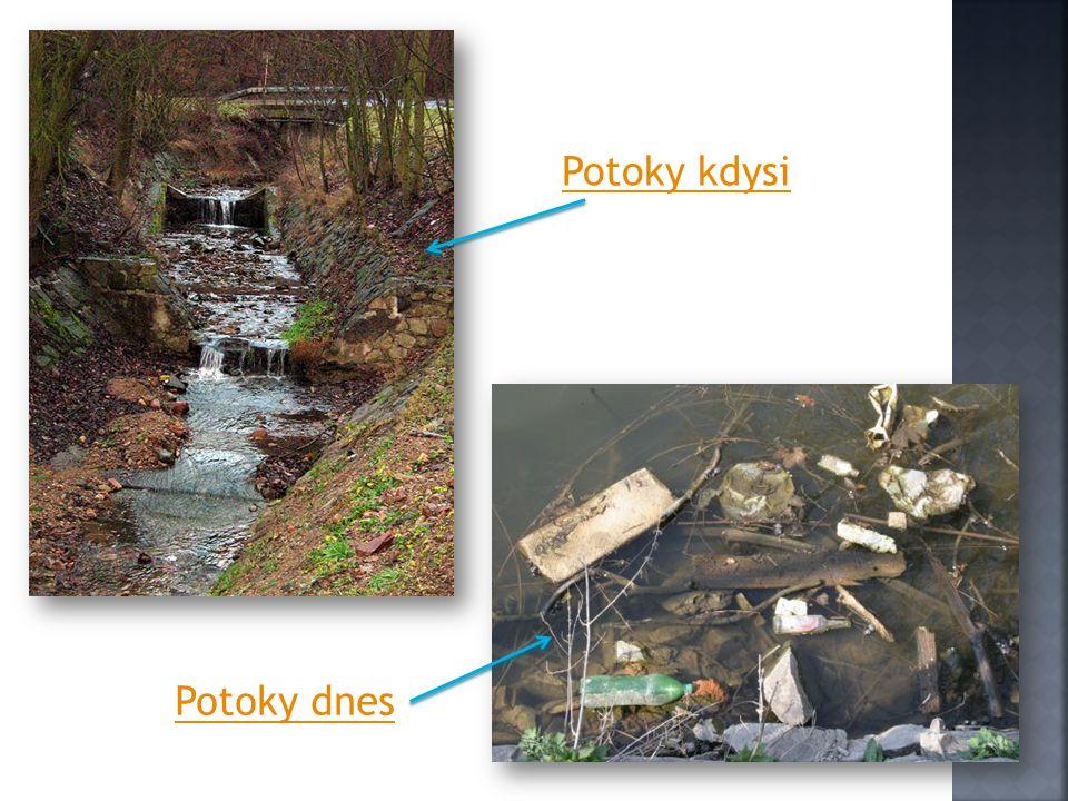 Potoky kdysi Potoky dnes