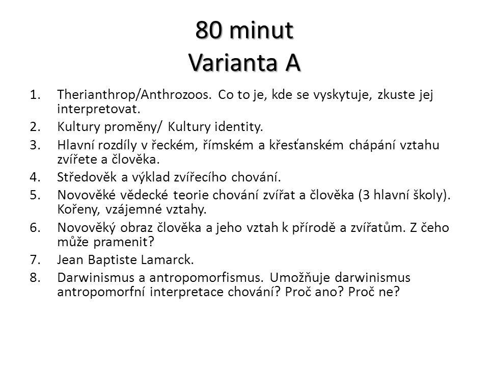 80 minut Varianta A Therianthrop/Anthrozoos. Co to je, kde se vyskytuje, zkuste jej interpretovat. Kultury proměny/ Kultury identity.