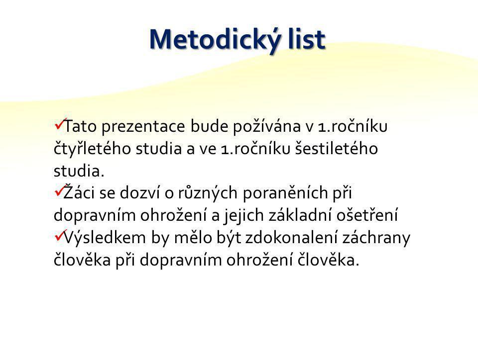 Metodický list Tato prezentace bude požívána v 1.ročníku čtyřletého studia a ve 1.ročníku šestiletého studia.