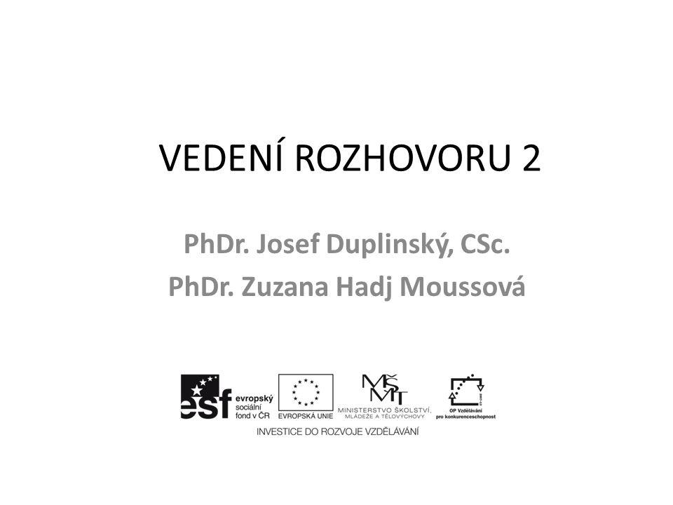 PhDr. Josef Duplinský, CSc. PhDr. Zuzana Hadj Moussová