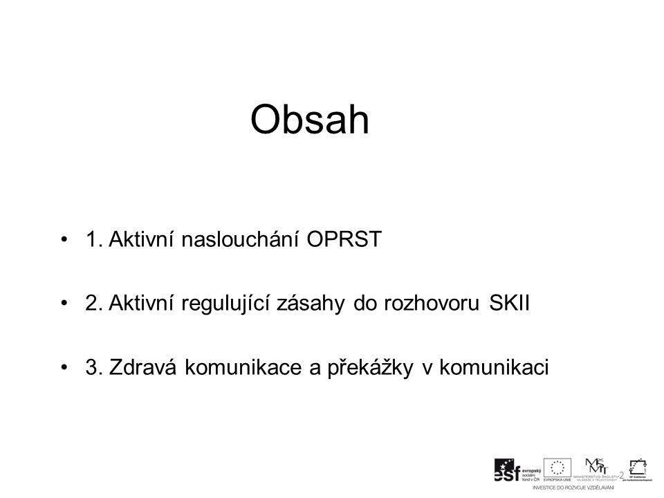 Obsah 1. Aktivní naslouchání OPRST
