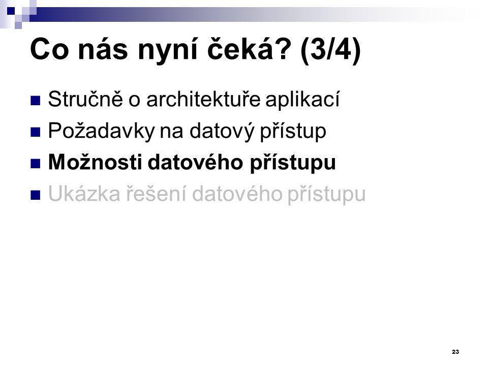 Co nás nyní čeká (3/4) Stručně o architektuře aplikací