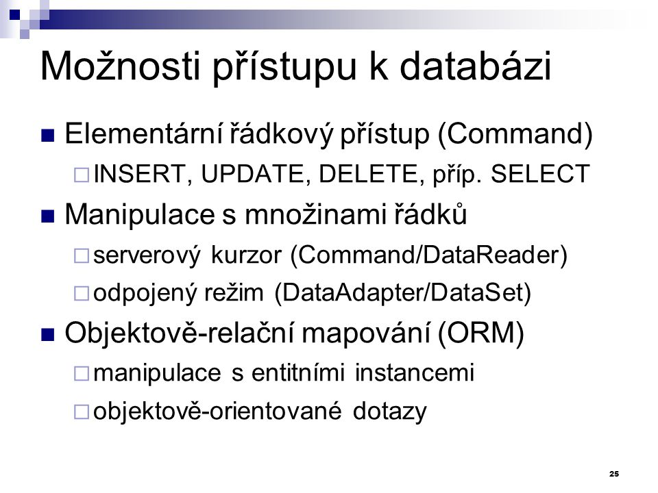 Možnosti přístupu k databázi
