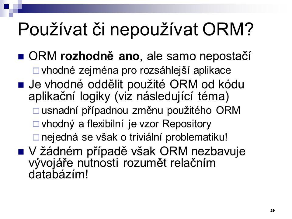 Používat či nepoužívat ORM