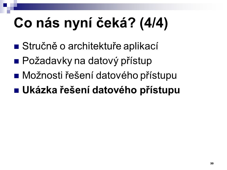 Co nás nyní čeká (4/4) Stručně o architektuře aplikací