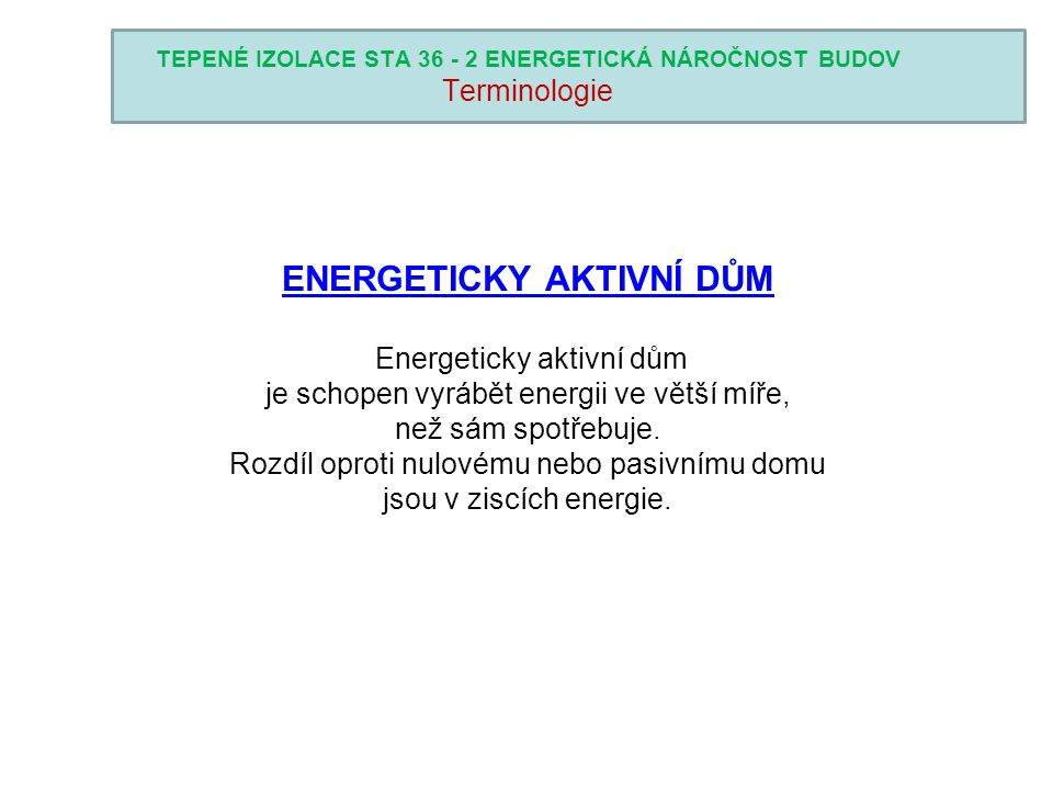 TEPENÉ IZOLACE STA 36 - 2 ENERGETICKÁ NÁROČNOST BUDOV Terminologie