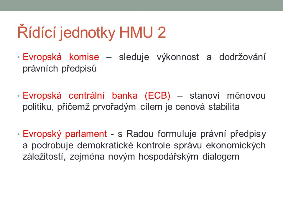 Řídící jednotky HMU 2 Evropská komise – sleduje výkonnost a dodržování právních předpisů.