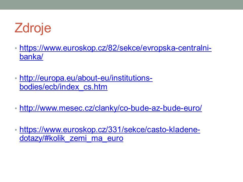 Zdroje https://www.euroskop.cz/82/sekce/evropska-centralni-banka/