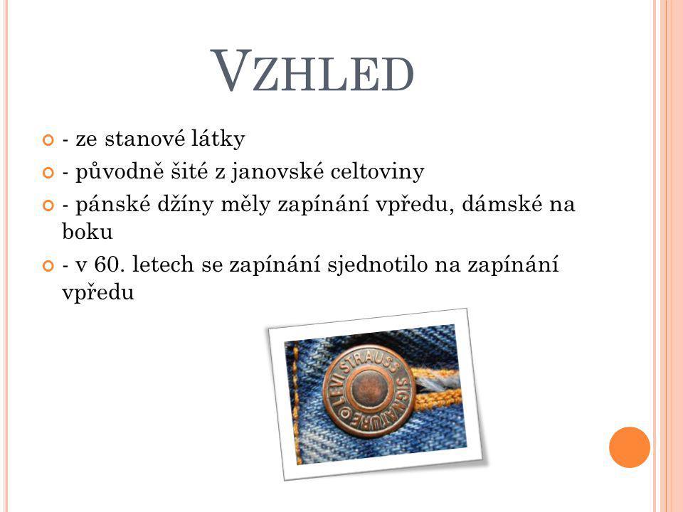 Vzhled - ze stanové látky - původně šité z janovské celtoviny