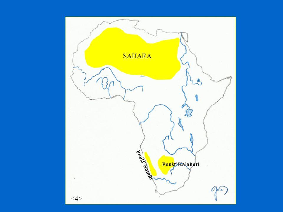 SAHARA Poušť Kalahari Poušť Namib <4>