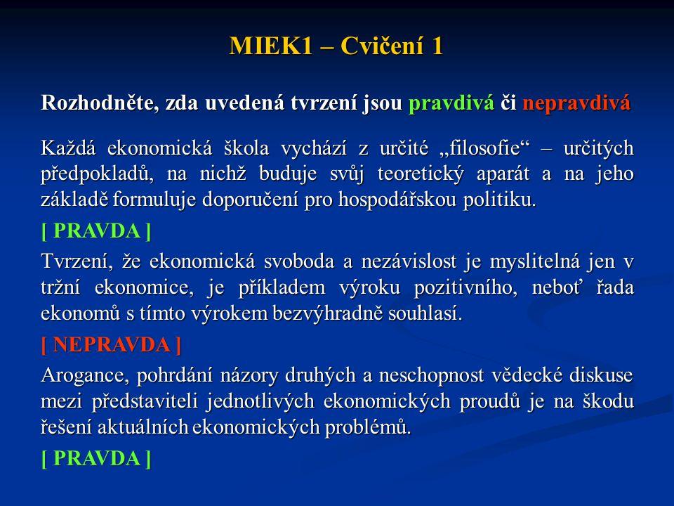 MIEK1 – Cvičení 1 Rozhodněte, zda uvedená tvrzení jsou pravdivá či nepravdivá.