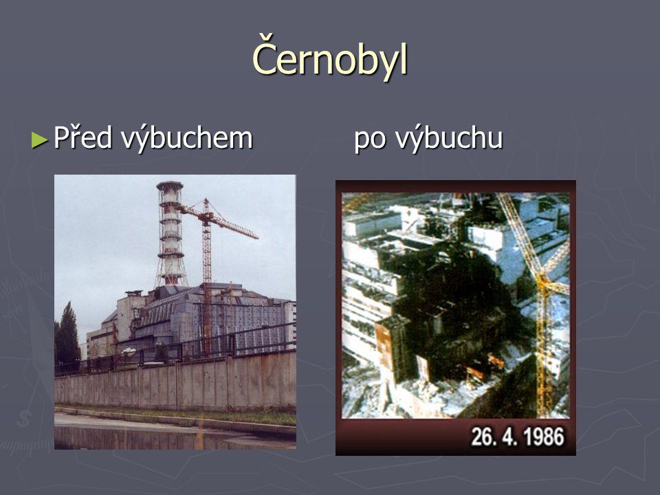 Černobyl Před výbuchem po výbuchu