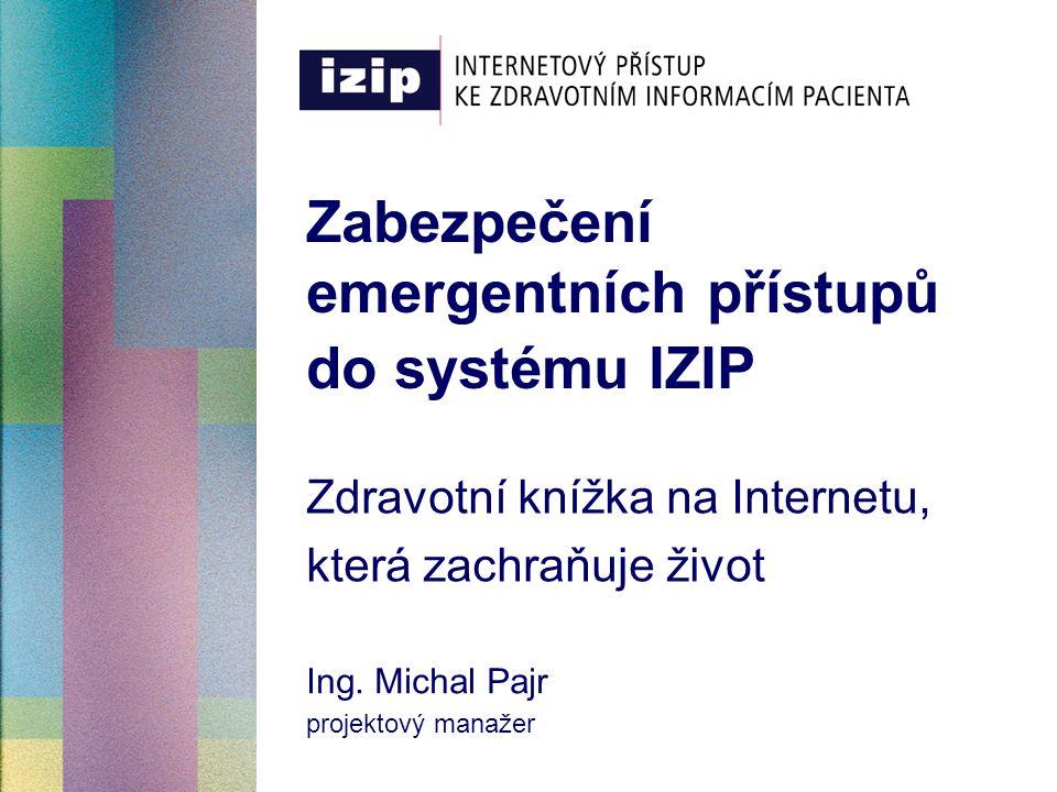 Zabezpečení emergentních přístupů do systému IZIP