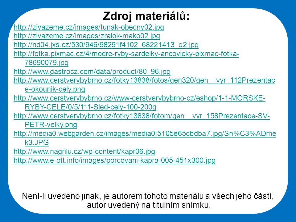 Zdroj materiálů: http://zivazeme.cz/images/tunak-obecny02.jpg. http://zivazeme.cz/images/zralok-mako02.jpg.