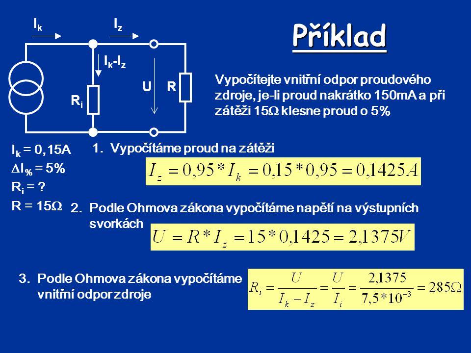 Příklad U Ri Ik-Iz Ik Iz R