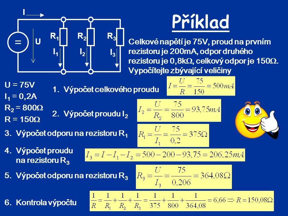 = R1. U. I. R2. R3. I3. I2. I1. Příklad.