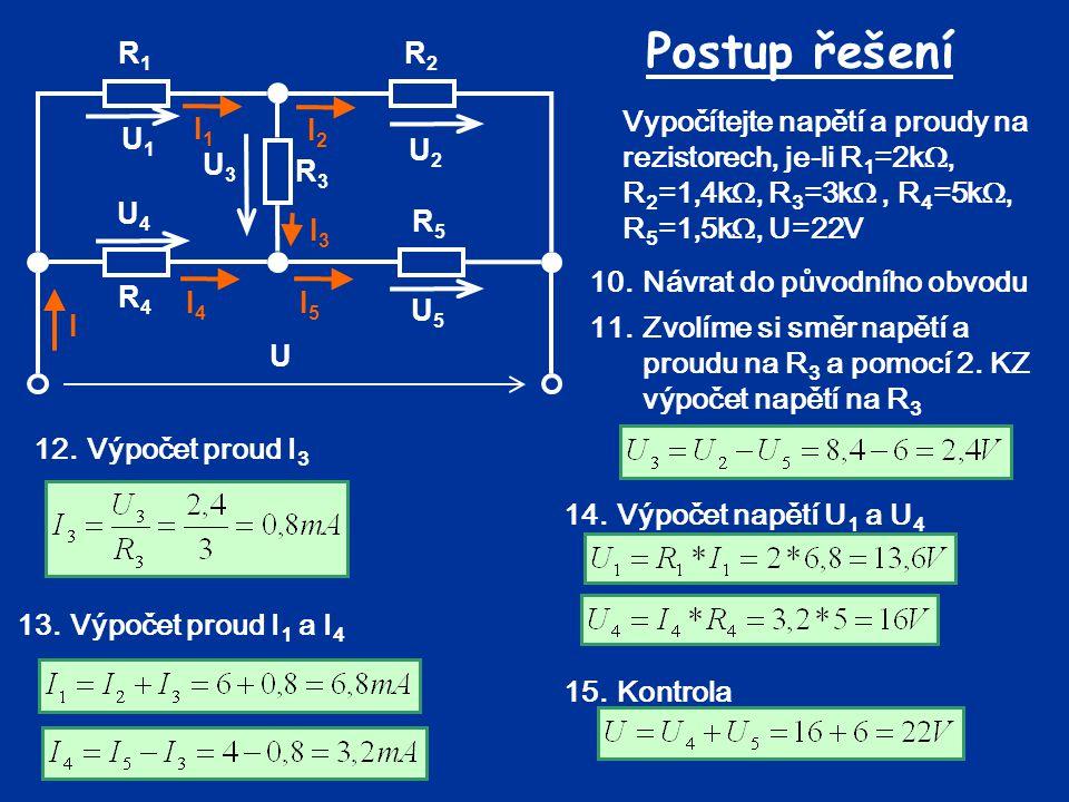 Postup řešení U R3 R5 R4 R2 R1 I U2 U5 I2 I5