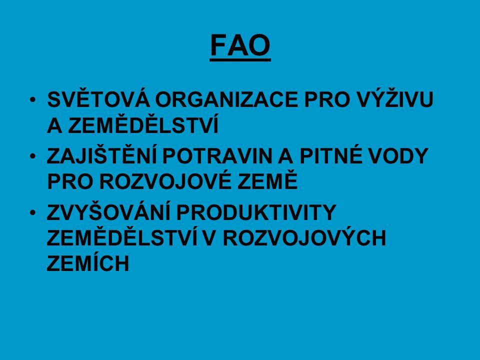 FAO SVĚTOVÁ ORGANIZACE PRO VÝŽIVU A ZEMĚDĚLSTVÍ