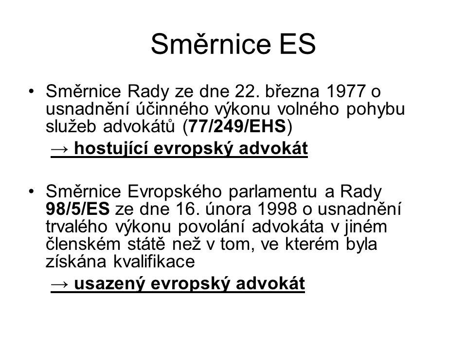 Směrnice ES Směrnice Rady ze dne 22. března 1977 o usnadnění účinného výkonu volného pohybu služeb advokátů (77/249/EHS)