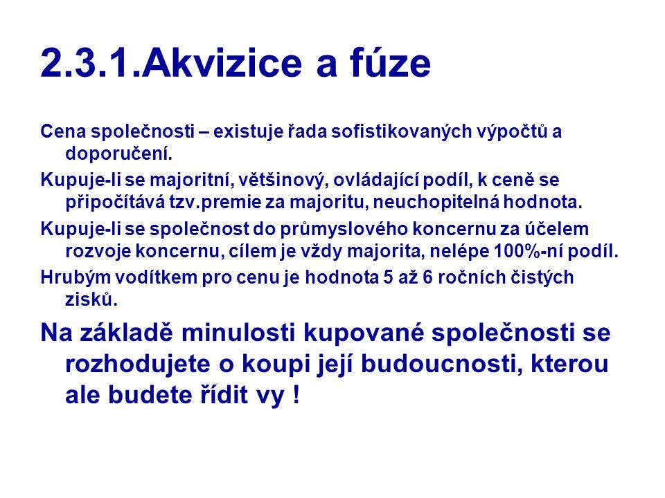 2.3.1.Akvizice a fúze Cena společnosti – existuje řada sofistikovaných výpočtů a doporučení.