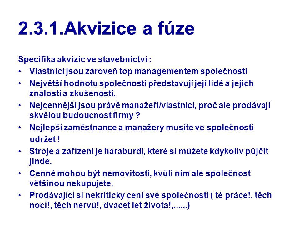 2.3.1.Akvizice a fúze Specifika akvizic ve stavebnictví :